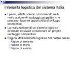 inferiorit logistica del sistema italia