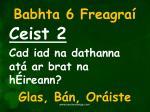 babhta 6 freagra2