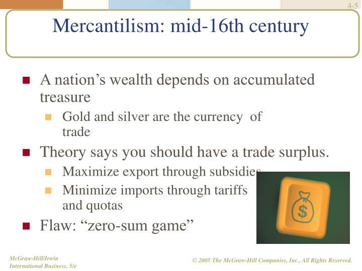 Mercantilism: mid-16th century