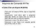 arquivos de comando m file2