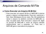 arquivos de comando m file4