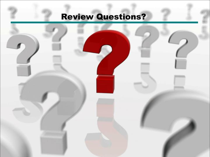 Review Questions?