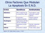 otros factores que modulan la apoptosis en e n d