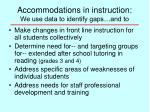 accommodations in instruction we use data to identify gaps and to
