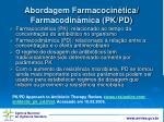 abordagem farmacocin tica farmacodin mica pk pd