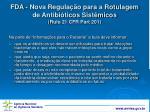fda nova regula o para a rotulagem de antibi ticos sist micos rule 21 cfr part 201