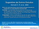 sugest es de outros estudos dormuth c r et al 2004