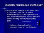 eligibility termination and the sop