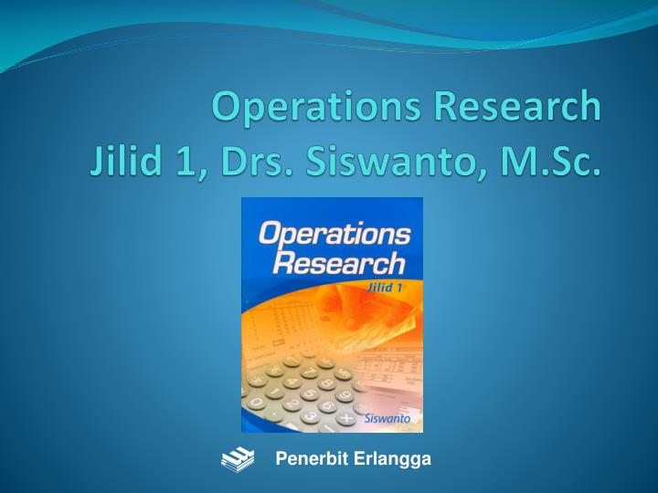 operations research jilid 1 drs siswanto m sc n.