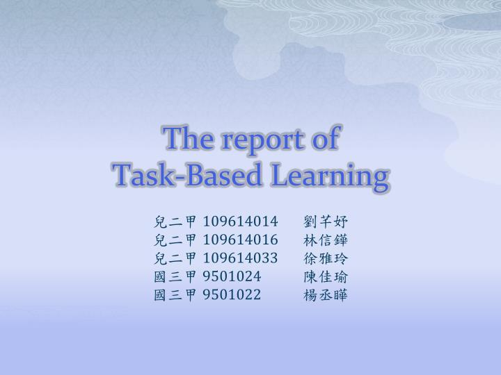 the report of task based learning n.