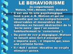 le behaviorisme le comportement watson 1925 skinner 1954 bandura