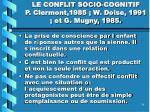 le conflit socio cognitif p clermont 1985 w doise 1991 et g mugny 1985