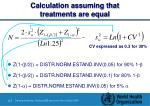 calculation assuming that treatments are equal