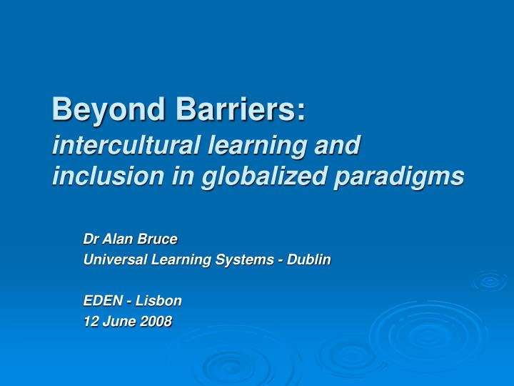 beyond barriers intercultural learning and inclusion in globalized paradigms n.
