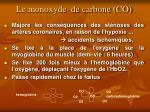 le monoxyde de carbone co