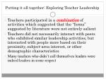 putting it all together exploring teacher leadership