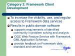category 2 framework client development