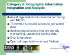 category 5 geographic information integration and analysis