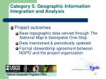 category 5 geographic information integration and analysis1