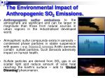 the environmental impact of anthropogenic so 2 emissions