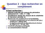 question 2 que rechercher en compl ment