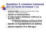 question 3 comment diminuer ses facteurs de risque 2