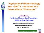 agricultural biotechnology and gmo s national and international structures