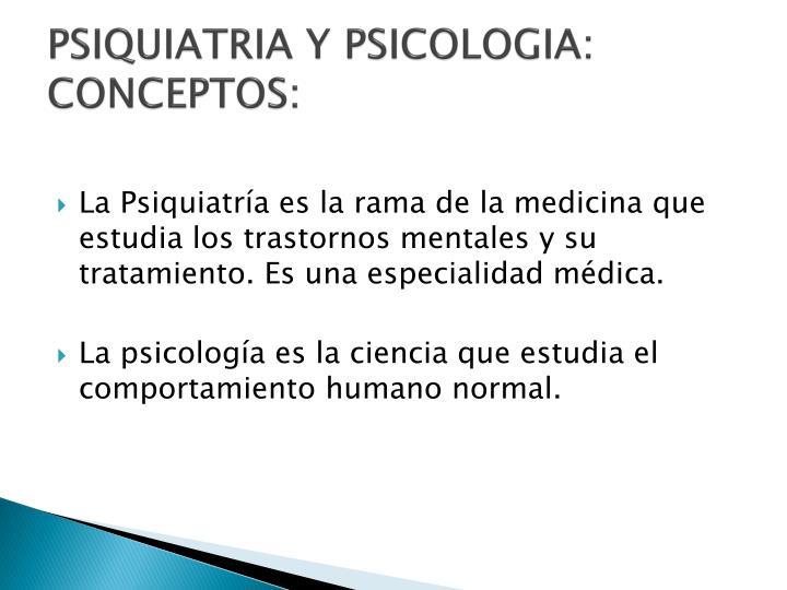 Psiquiatria y psicologia conceptos