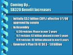 coming up sb320 benefit increases