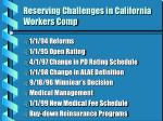 reserving challenges in california workers comp