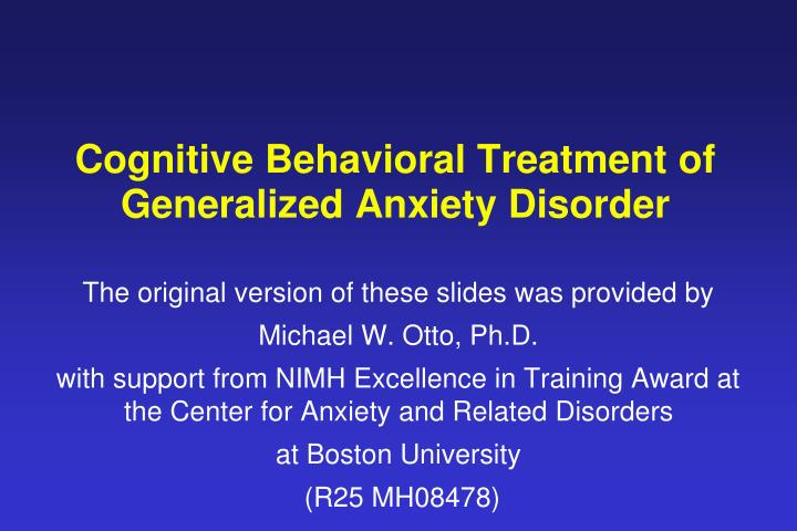 cognitive behavioral treatment of generalized anxiety disorder n.