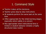 1 command style