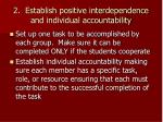 2 establish positive interdependence and individual accountability
