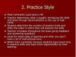 2 practice style