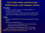 oxycontin abuse and diversion initial agency and company actions