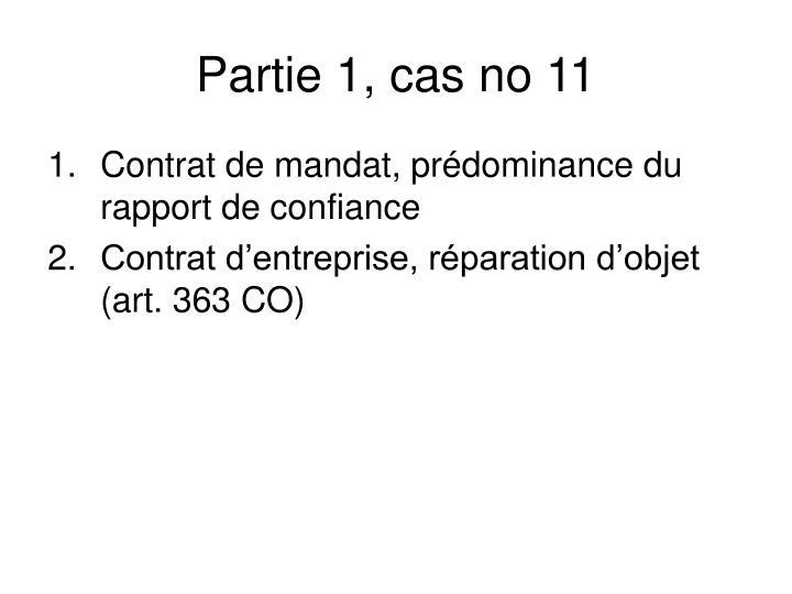 Partie 1, cas no 11