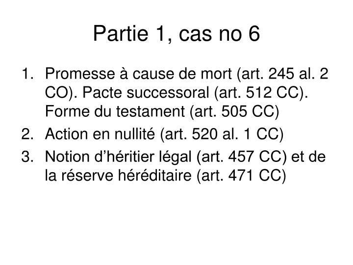Partie 1, cas no 6