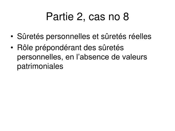 Partie 2, cas no 8