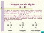 halogenuros de alquilo r x