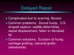 delayed repair