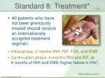 standard 8 treatment