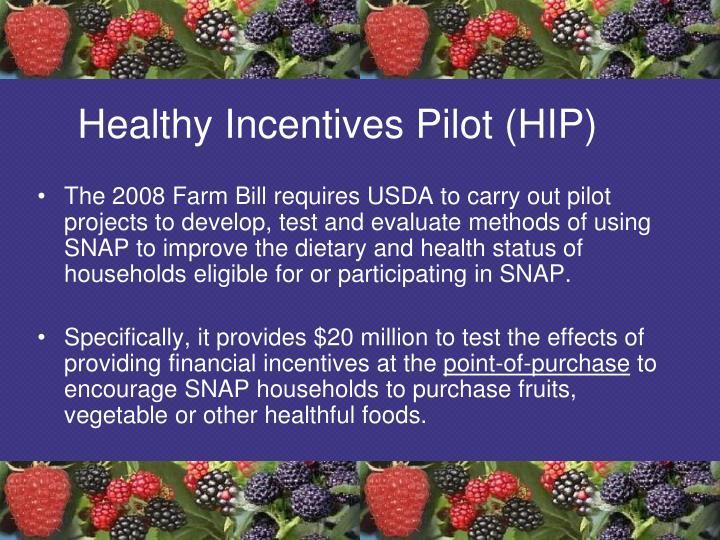 Healthy Incentives Pilot (HIP)
