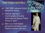 star cops and box
