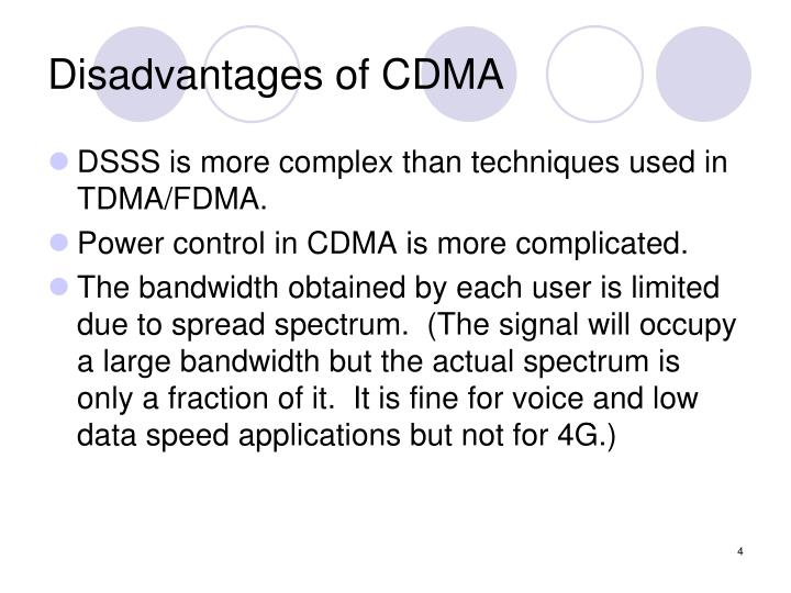 disadvantages of cdma This page covers advantages and disadvantages of gsmit mentions gsm advantages and gsm disadvantagesgsm stands for global system for mobile communications.
