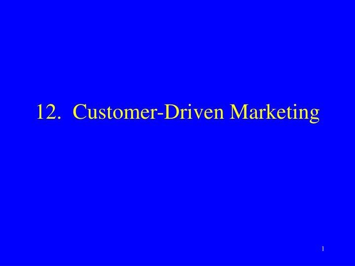 12 customer driven marketing n.