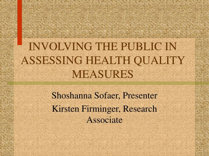 involving the public in assessing health quality measures n.