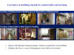 corridors in building should be comfortable and inviting