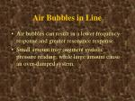 air bubbles in line