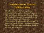 complications of arterial catheterization1