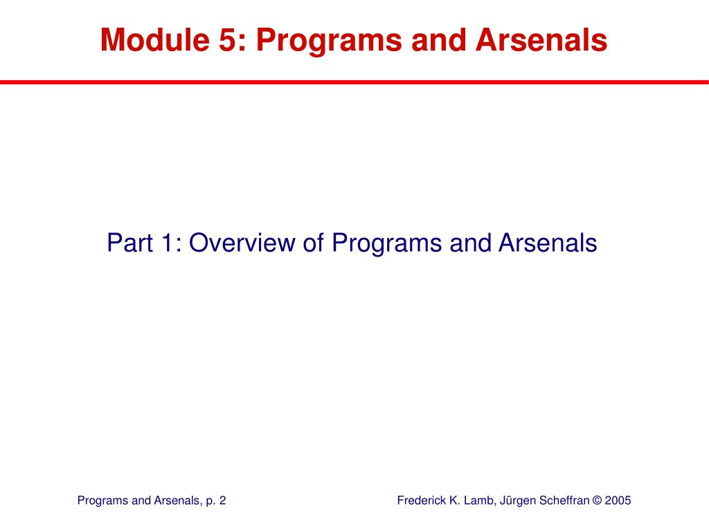 Module 5: Programs and Arsenals